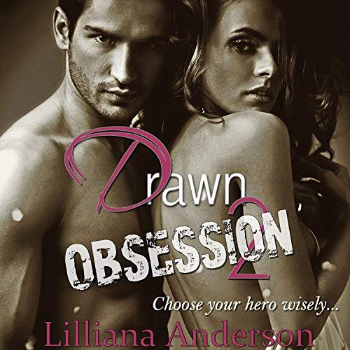 Drawn 2 – Obsession (Aaron) by Lilliana Anderson