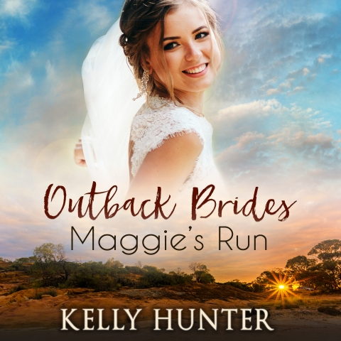 Maggie's Run (Outback Brides Book 1) by Kelly Hunter