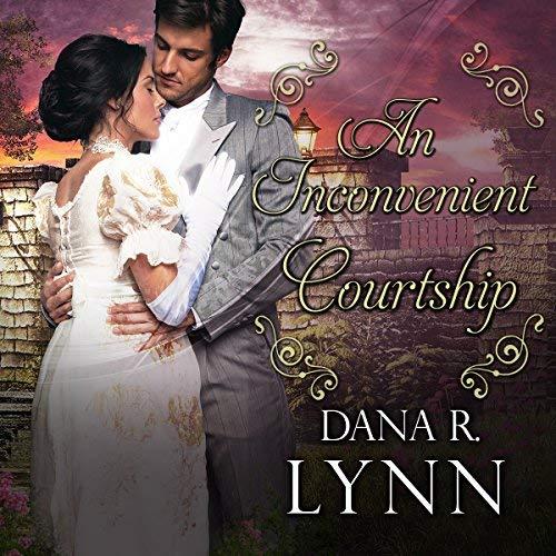 An Inconvenient Courtshipby Dana R. Lynn
