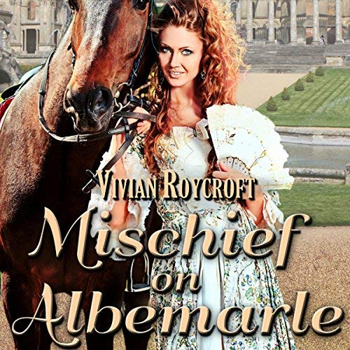 Mischief on Albemarle (The Scoundrel of Mayfair Book 2)by Vivian Roycroft