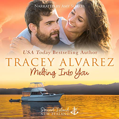 Melting Into You (Stewart Island Book 2) by Tracey Alvarez