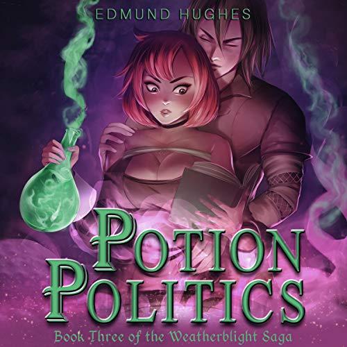 Potion Politics (Weatherblight Saga Book 3) by Edmund Hughes
