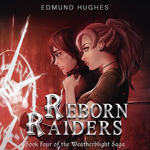Reborn Raiders (Weatherblight Saga Book 4) by Edmund Hughes