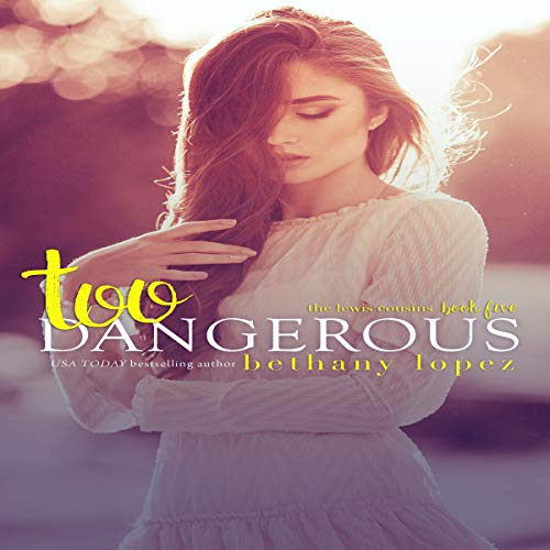 Too Dangerous (Lewis Cousins Book 5) by Bethany Lopez