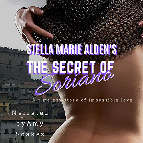 The Secret of Soriano: A timeless historical romance  by Stella Marie Alden