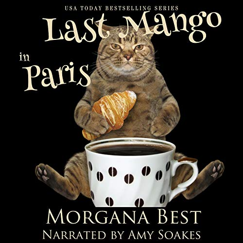 Last Mango in Paris: Australian Amateur Sleuth, Book 6 by Morgana Best