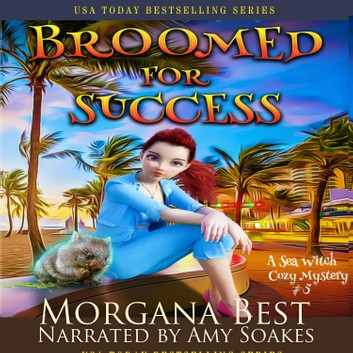 Broomed For Success Sea Witch Cozy Mysteries, Book 4 by Morgana Best