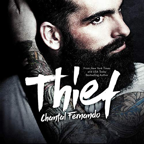 Thief: Contemporary Steamy Romance by Chantal Fernando