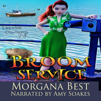 Broom Service Sea Witch Cozy Mysteries, Book 5 by Morgana Best