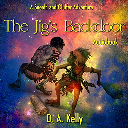 The Jig's Back Door A Sneath and Clutter Goblin Adventure(Arabella Black Paranormal Cozy Mysteries)by D. A. Kelly